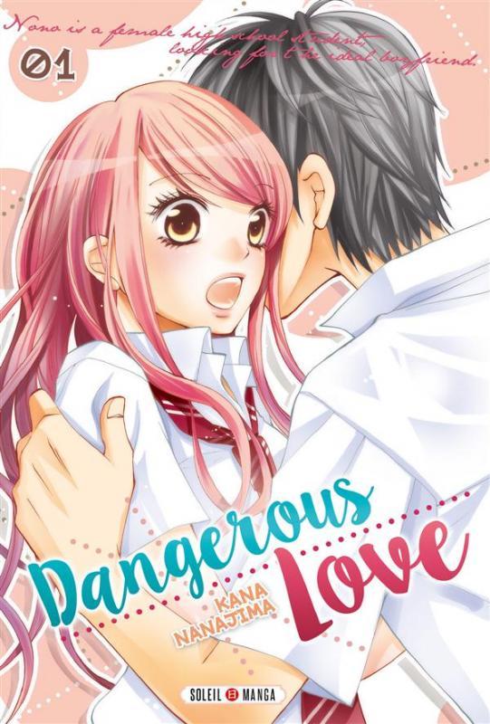 dangerous love t1 manga chez soleil de nanajima. Black Bedroom Furniture Sets. Home Design Ideas