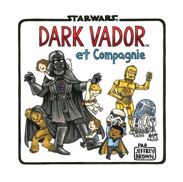 Dark Vador Et Compagnie Comics Chez Huginn Muninn De Brown