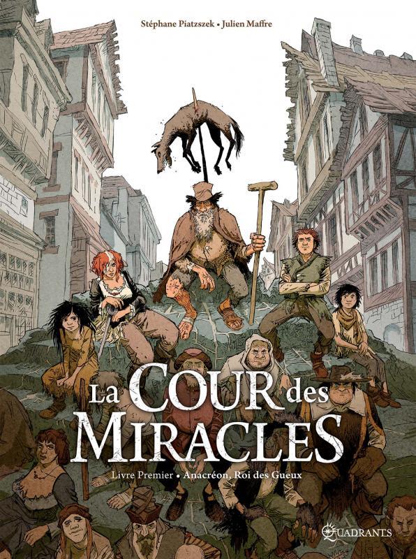 La Cour des miracles T1 : Anacréon, Roi des gueux (0), bd chez ...