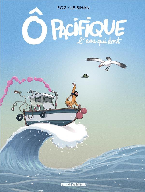 O Pacifique L Eau Qui Dort 0 Bd Chez Fluide Glacial De Pog